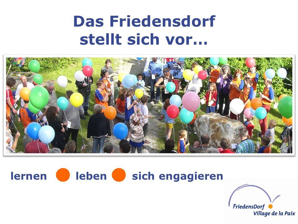 Das Friedensdorf stellt sich vor… lernen leben sich engagieren