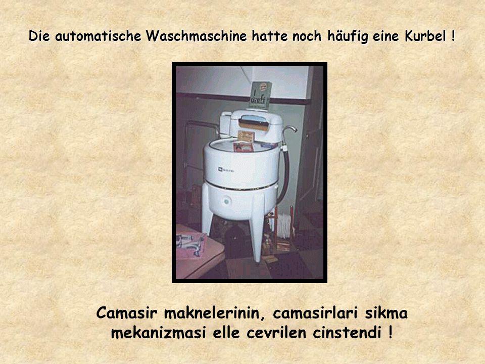 Niemand hatte einen Geschirrspüler ! Bulasik makinesi kadinlarin hayaliydi !