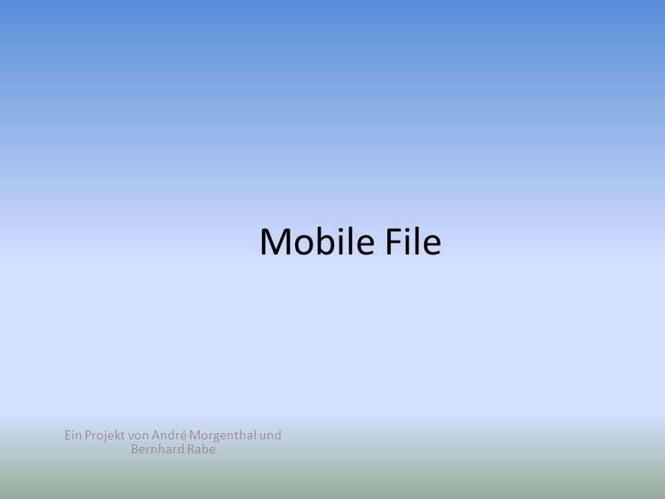 Mobile File Ein Projekt von André Morgenthal und Bernhard Rabe