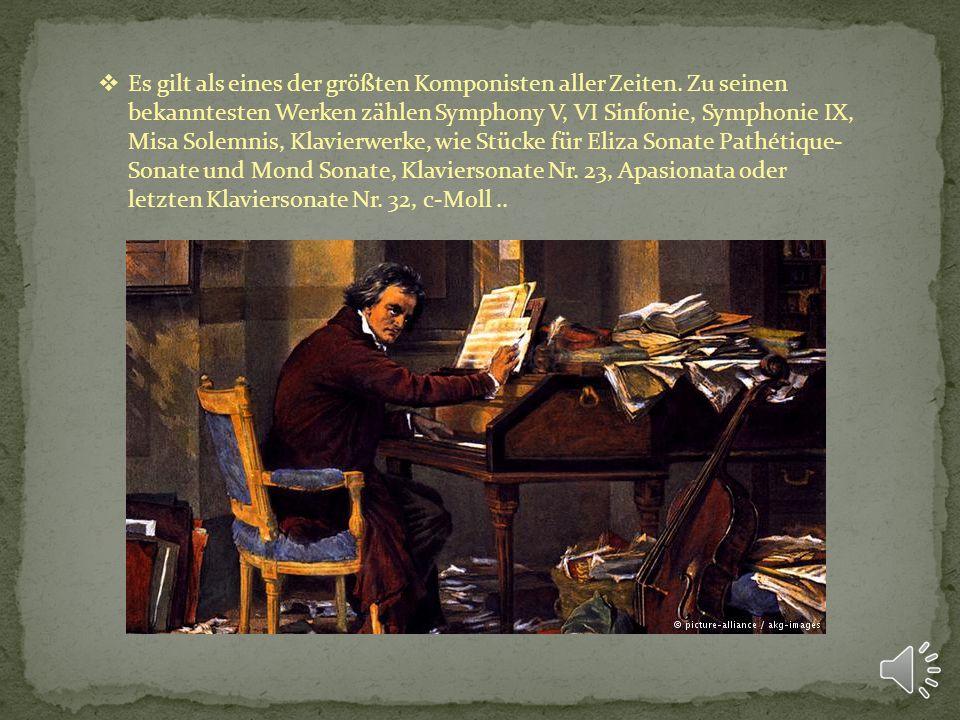 Es gilt als eines der größten Komponisten aller Zeiten.