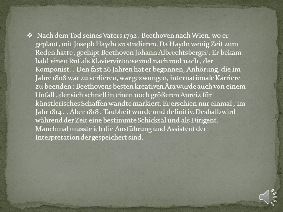 Nach dem Tod seines Vaters 1792.Beethoven nach Wien, wo er geplant, mit Joseph Haydn zu studieren.