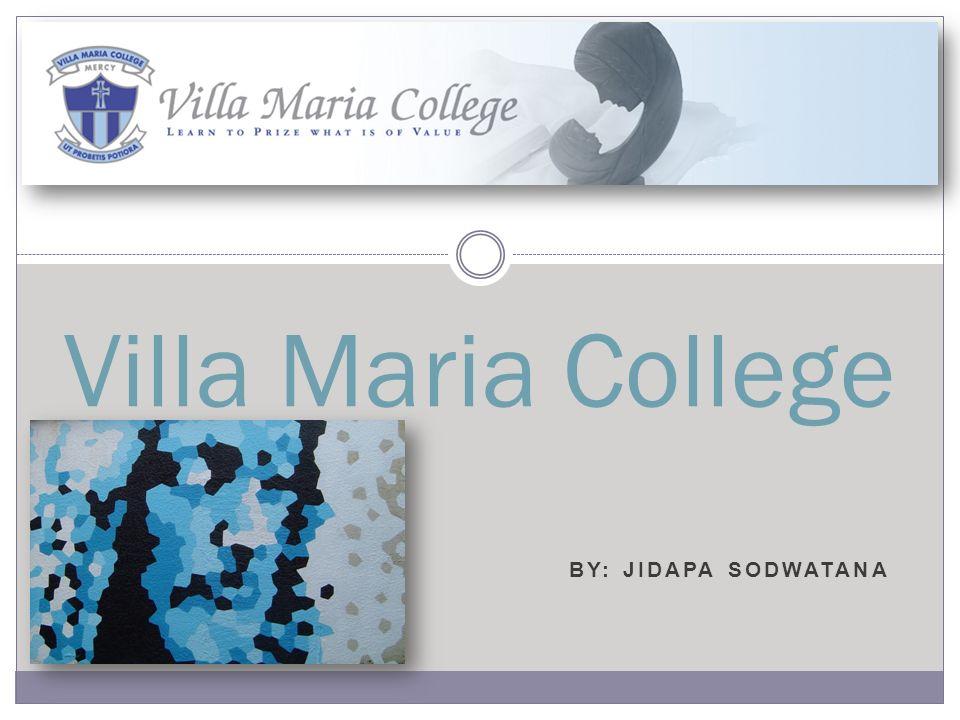 BY: JIDAPA SODWATANA Villa Maria College