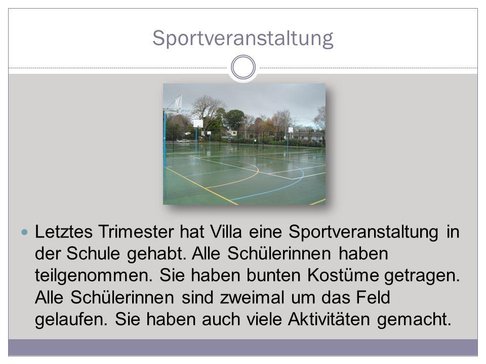 Sportveranstaltung Letztes Trimester hat Villa eine Sportveranstaltung in der Schule gehabt.