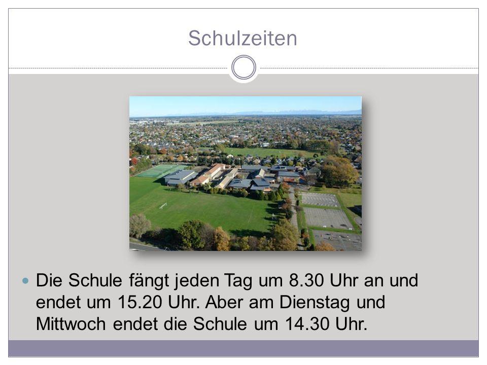 Schulzeiten Die Schule fängt jeden Tag um 8.30 Uhr an und endet um 15.20 Uhr.