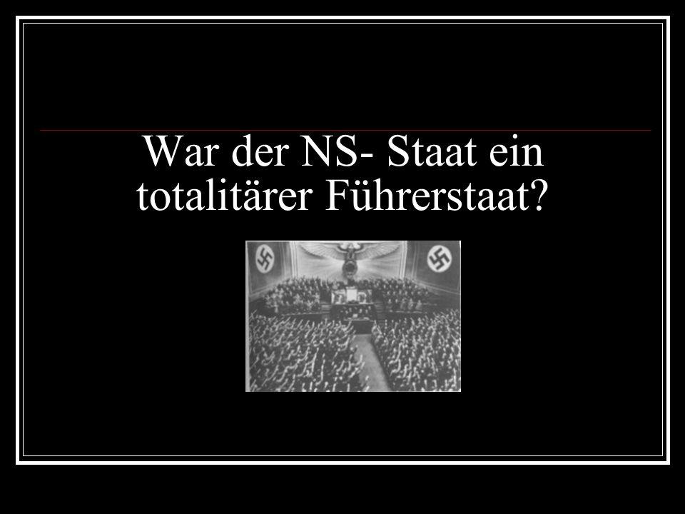 War der NS- Staat ein totalitärer Führerstaat?