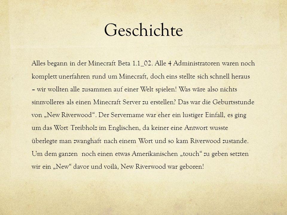 Geschichte Alles begann in der Minecraft Beta 1.1_02.