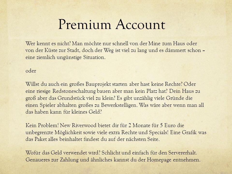Premium Account Wer kennt es nicht.