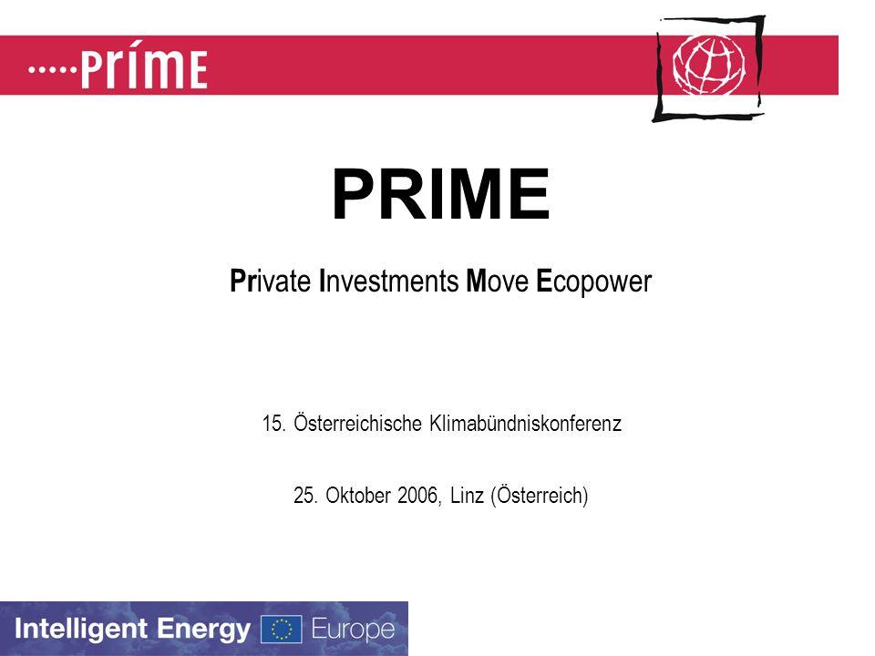 PRIME Pr ivate I nvestments M ove E copower 15. Österreichische Klimabündniskonferenz 25.