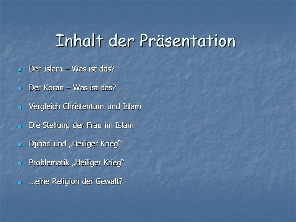 Der Islam – Was ist das? Der Islam – Was ist das? Der Koran – Was ist das? Der Koran – Was ist das? Vergleich Christentum und Islam Vergleich Christen