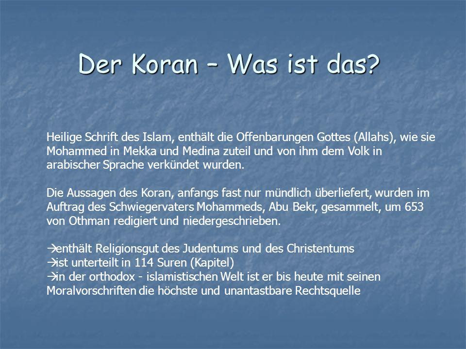 Der Koran – Was ist das? Heilige Schrift des Islam, enthält die Offenbarungen Gottes (Allahs), wie sie Mohammed in Mekka und Medina zuteil und von ihm