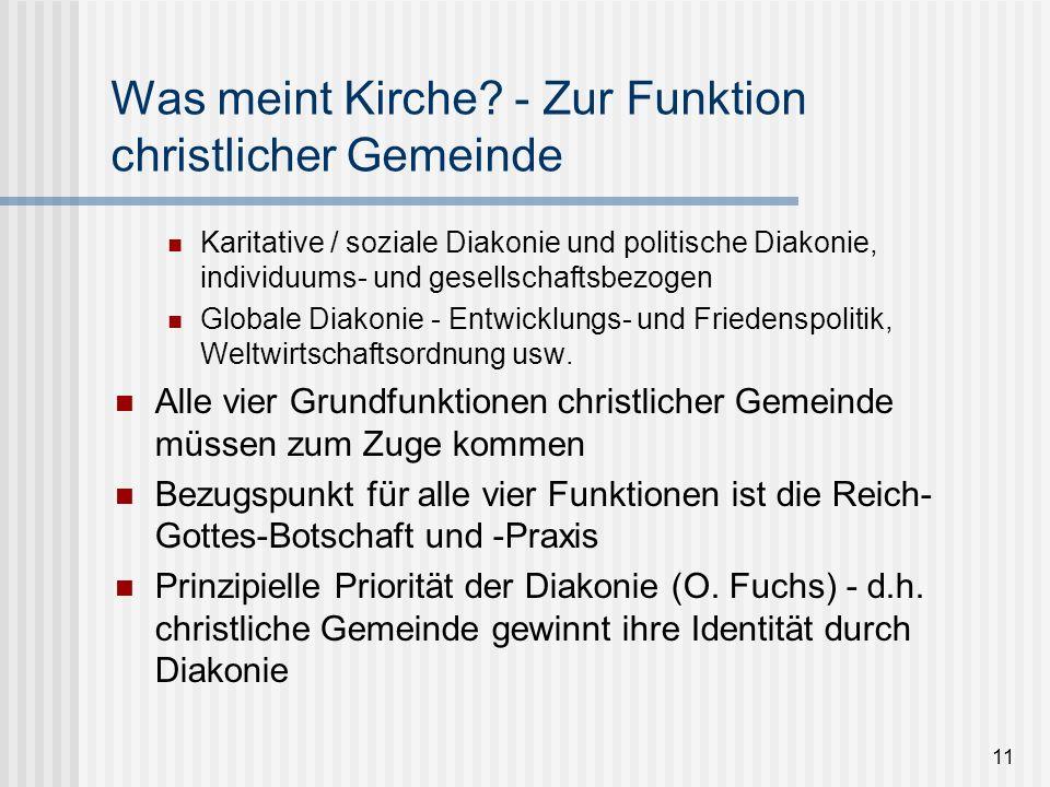 11 Was meint Kirche? - Zur Funktion christlicher Gemeinde Karitative / soziale Diakonie und politische Diakonie, individuums- und gesellschaftsbezogen