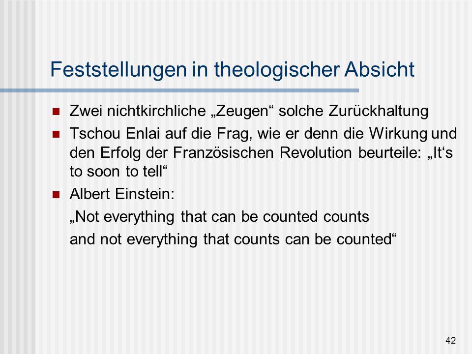 42 Feststellungen in theologischer Absicht Zwei nichtkirchliche Zeugen solche Zurückhaltung Tschou Enlai auf die Frag, wie er denn die Wirkung und den