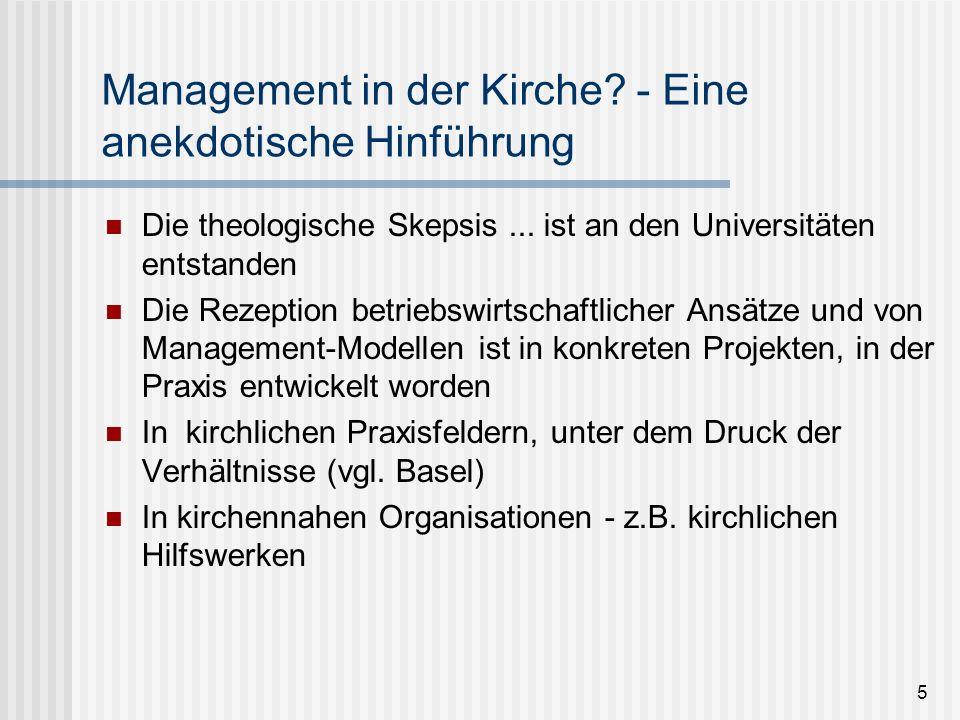 5 Die theologische Skepsis... ist an den Universitäten entstanden Die Rezeption betriebswirtschaftlicher Ansätze und von Management-Modellen ist in ko
