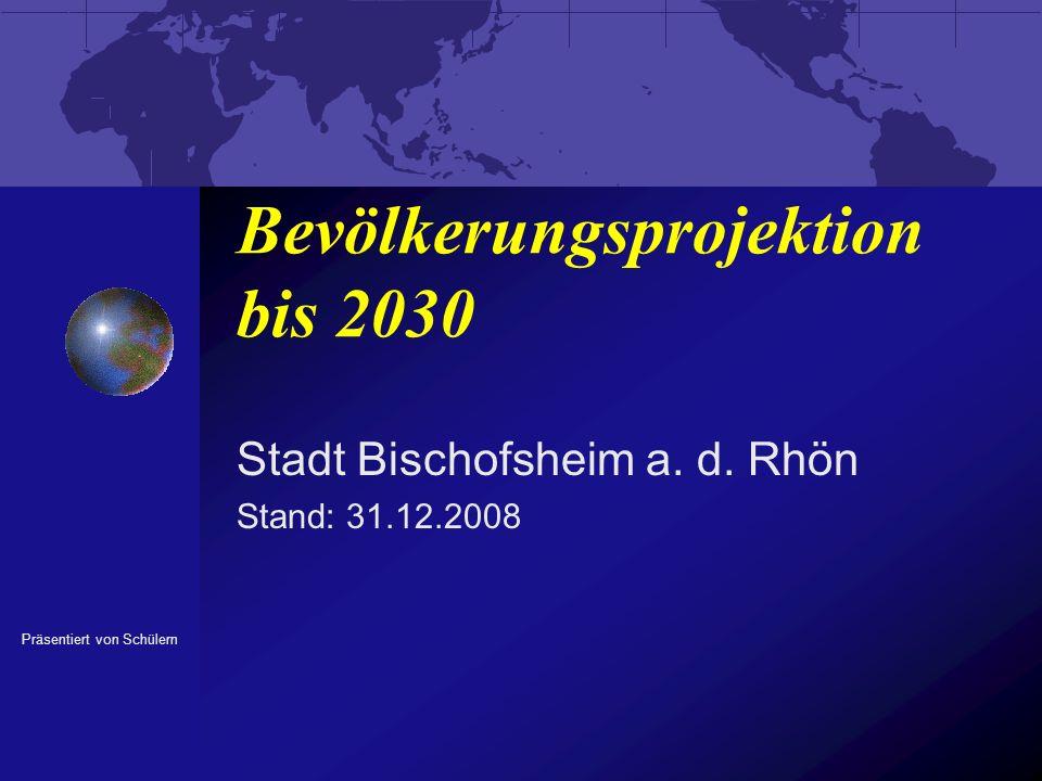 Bevölkerungsprojektion bis 2030 Stadt Bischofsheim a.