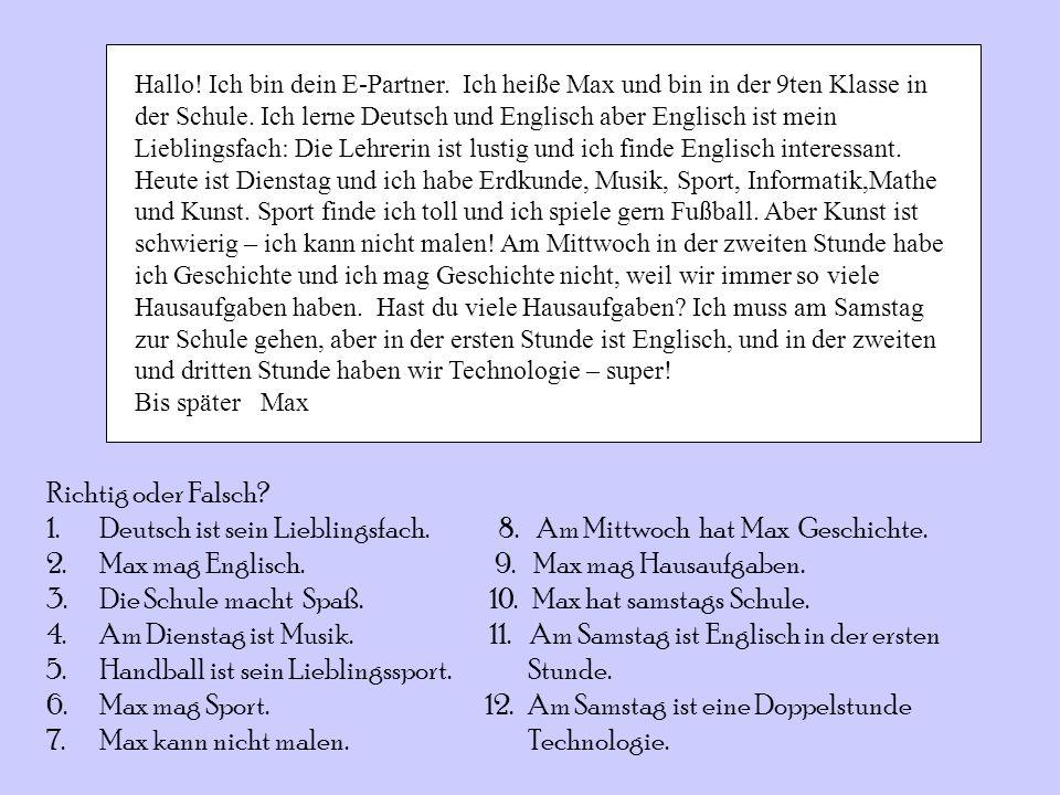 Betrifft: E-Partner Datum 4.45 2.11.2004 Von Gymnasium Neustadt AnNewtown Community college Hallo! Ich bin dein E-Partner. Ich heiße Max und bin in de