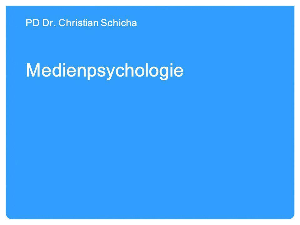 Medienpsychologie PD Dr. Christian Schicha