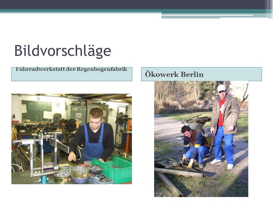 Bildvorschläge Fahrradwerkstatt der Regenbogenfabrik Ökowerk Berlin