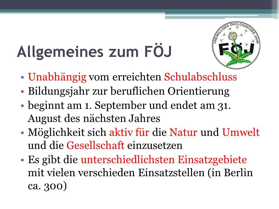 Allgemeines zum FÖJ Unabhängig vom erreichten Schulabschluss Bildungsjahr zur beruflichen Orientierung beginnt am 1. September und endet am 31. August