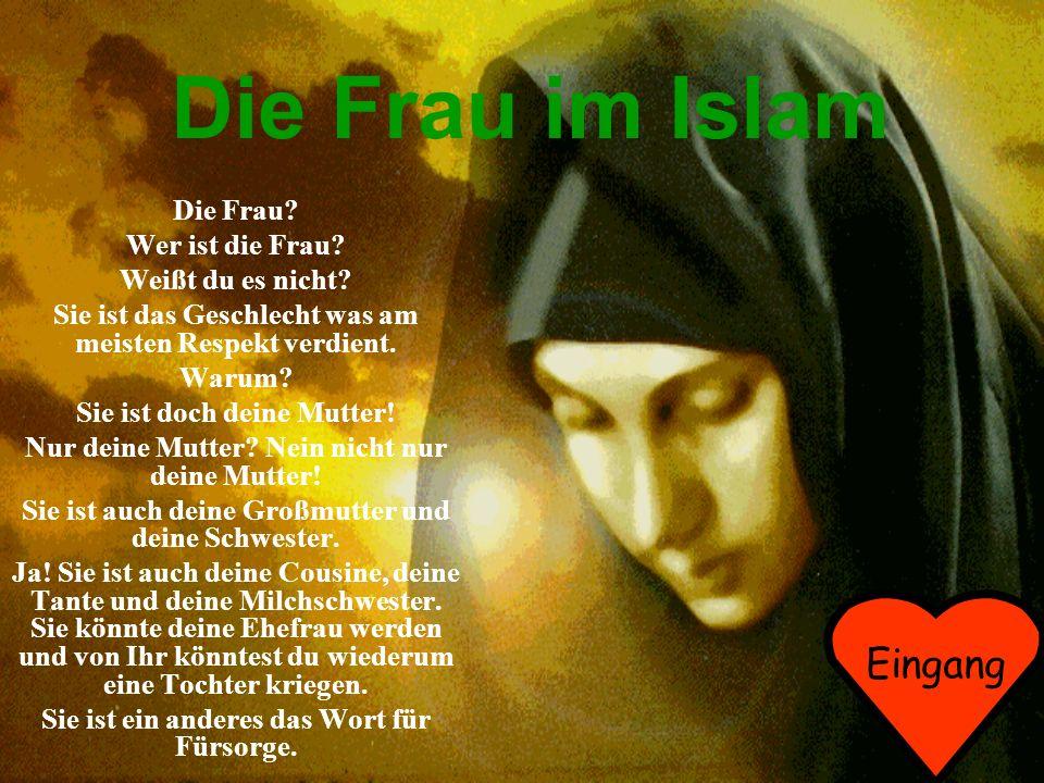 Die Frau im Islam Die Frau.Wer ist die Frau. Weißt du es nicht.