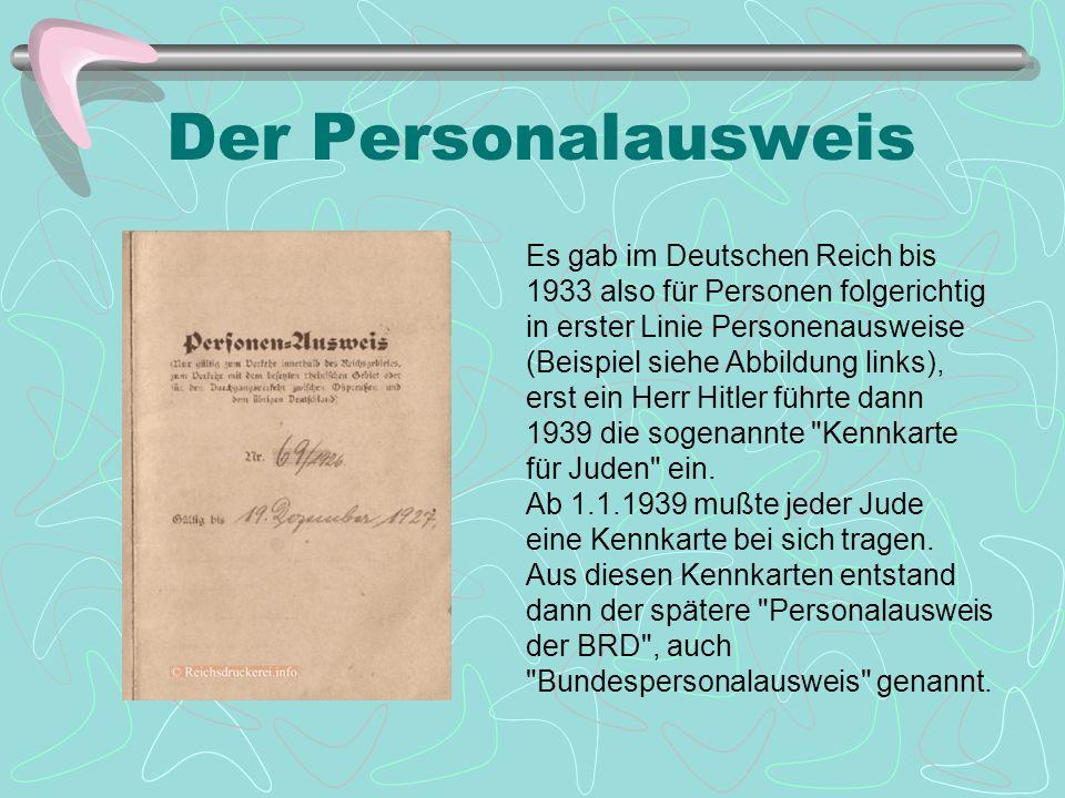 Der Personalausweis Wohl durch einen Übersetzungsfehler bei den Alliierten fanden diese nach 1945 als Ausweis für deutsche Bürger Verwendung (siehe Ab