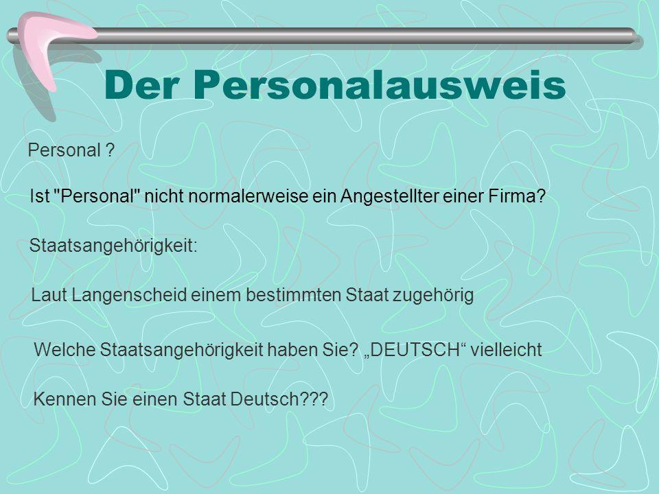Personal ? Staatsangehörigkeit Staat: Deutsch ???