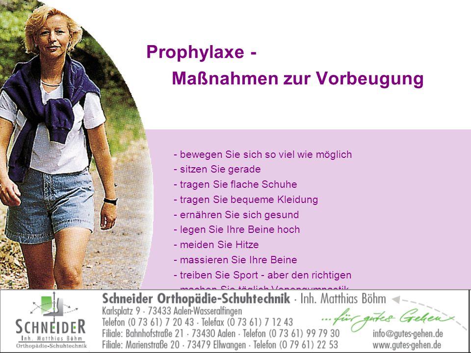 Prophylaxe - Maßnahmen zur Vorbeugung - bewegen Sie sich so viel wie möglich - sitzen Sie gerade - tragen Sie flache Schuhe - tragen Sie bequeme Kleid