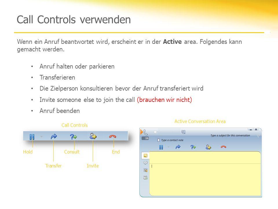 Call Controls verwenden Call Controls HoldEnd Transfer Consult Invite Wenn ein Anruf beantwortet wird, erscheint er in der Active area. Folgendes kann
