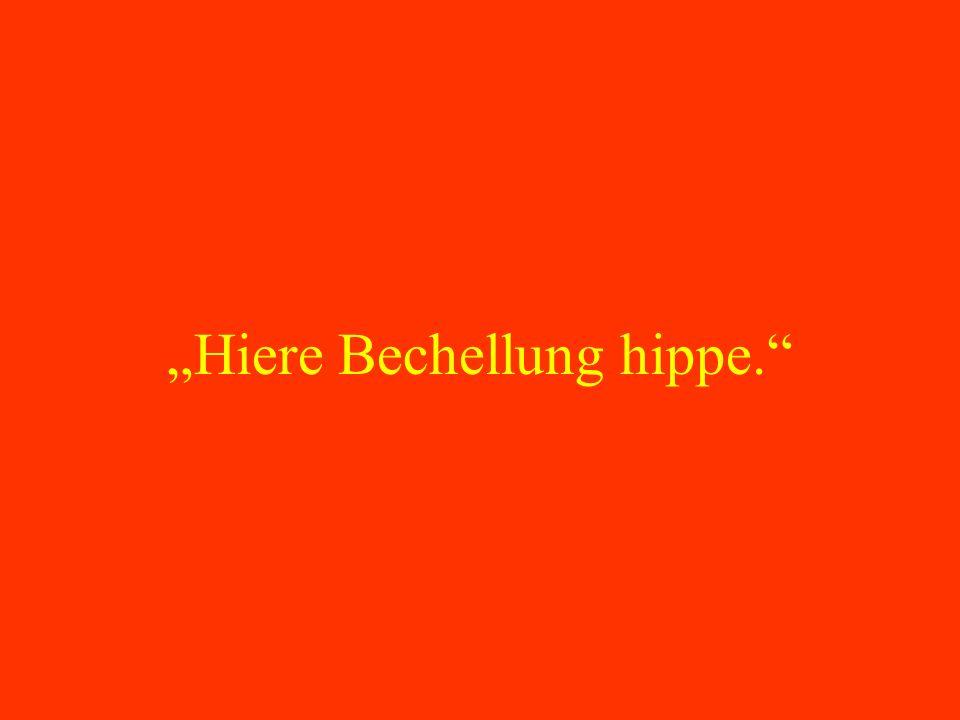 Hiere Bechellung hippe.