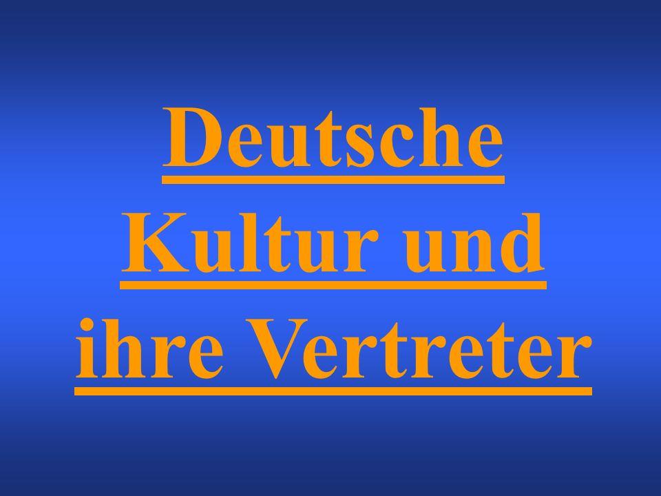 Deutsche Kultur und ihre Vertreter