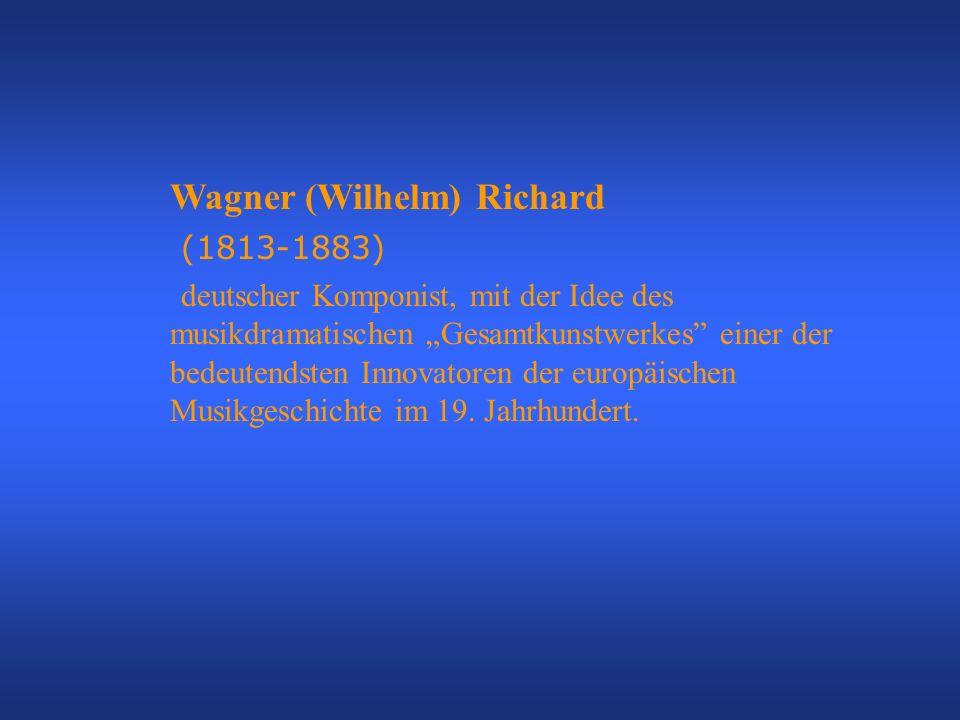 Wagner (Wilhelm) Richard (1813-1883) deutscher Komponist, mit der Idee des musikdramatischen Gesamtkunstwerkes einer der bedeutendsten Innovatoren der europäischen Musikgeschichte im 19.
