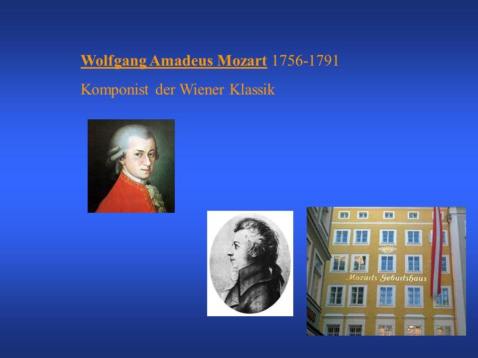 Wolfgang Amadeus Mozart 1756-1791 Komponist der Wiener Klassik