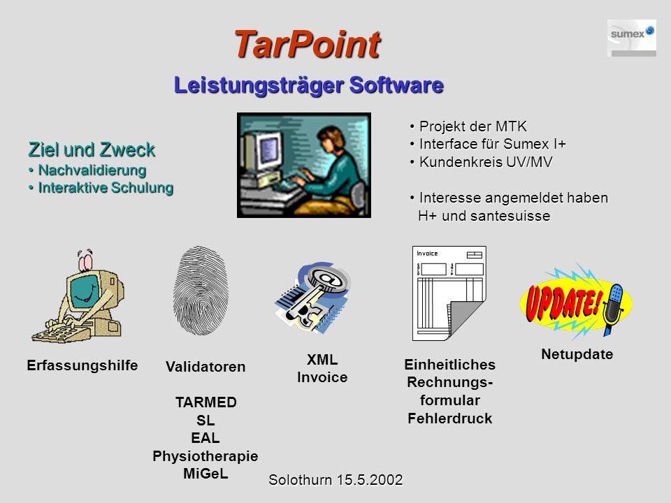 TarPoint Leistungsträger Software Projekt der MTK Projekt der MTK Interface für Sumex I+ Interface für Sumex I+ Kundenkreis UV/MV Kundenkreis UV/MV In
