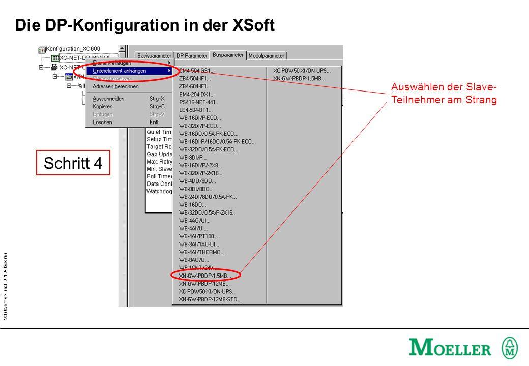 Schutzvermerk nach DIN 34 beachten DP-Adresse einstellen Slave aktivieren Schritt 5 Die DP-Konfiguration in der XSoft