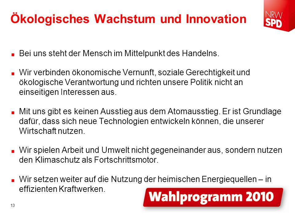 Ökologisches Wachstum und Innovation Bei uns steht der Mensch im Mittelpunkt des Handelns.