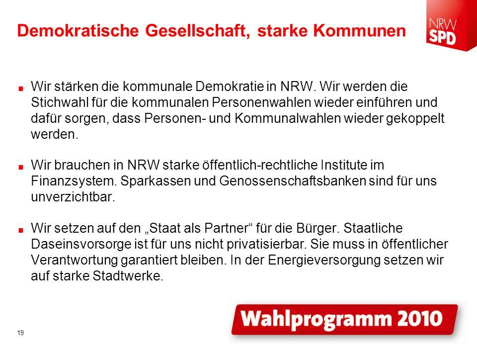 Demokratische Gesellschaft, starke Kommunen Wir stärken die kommunale Demokratie in NRW.