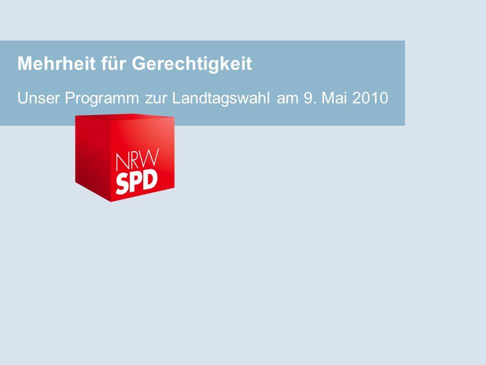 Mehrheit für Gerechtigkeit Unser Programm zur Landtagswahl am 9. Mai 2010