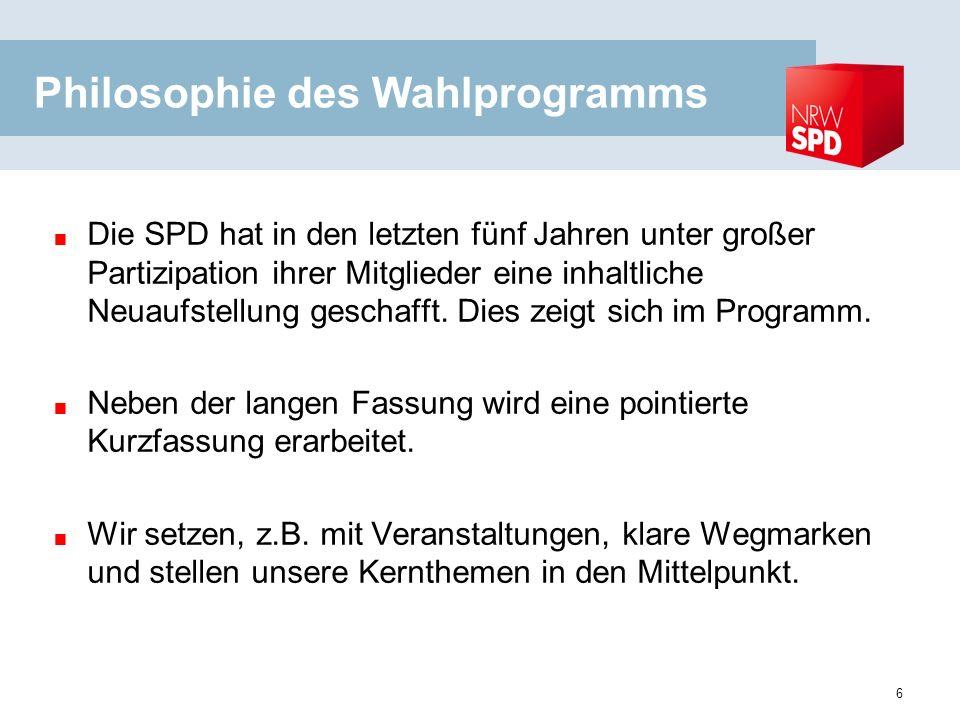 Philosophie des Wahlprogramms Die SPD hat in den letzten fünf Jahren unter großer Partizipation ihrer Mitglieder eine inhaltliche Neuaufstellung geschafft.