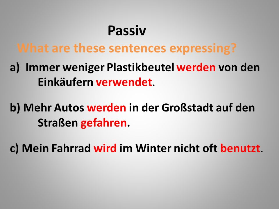 Passiv What are these sentences expressing.
