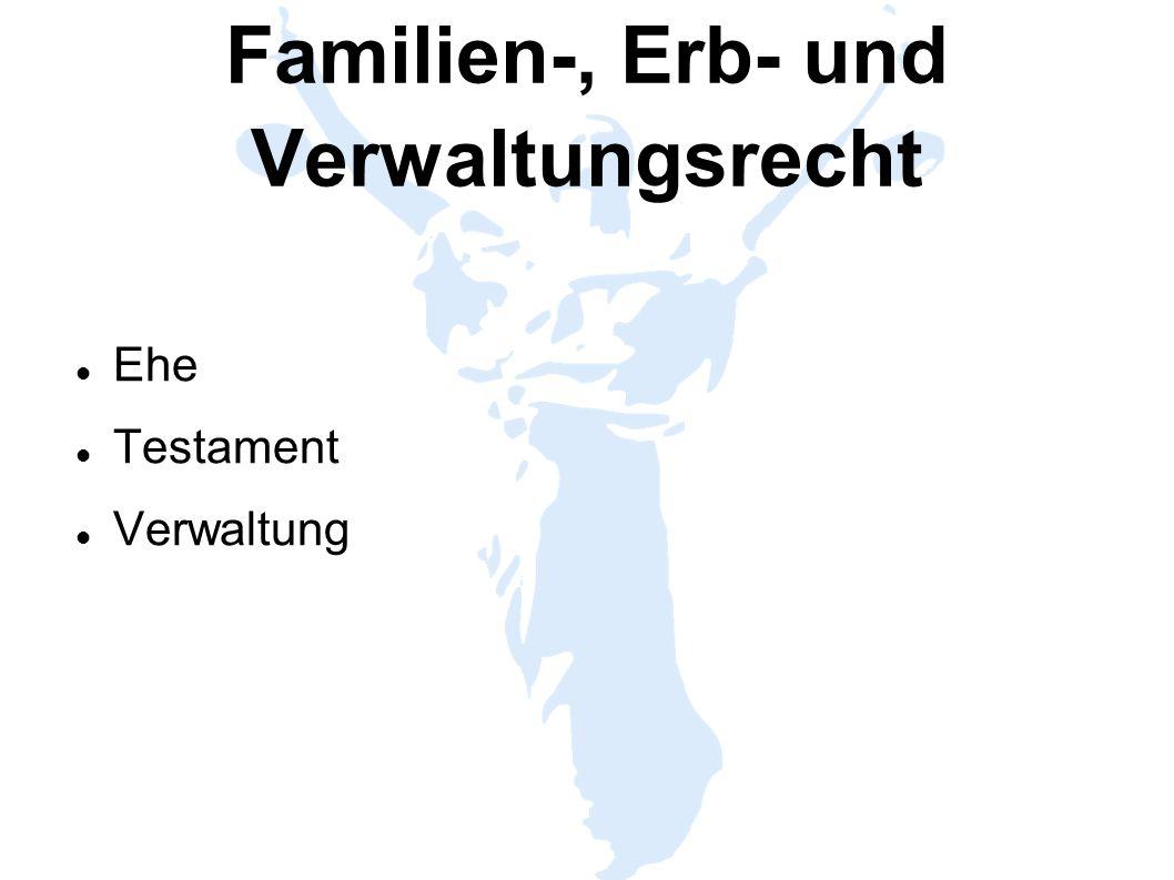 Familien-, Erb- und Verwaltungsrecht Ehe Testament Verwaltung