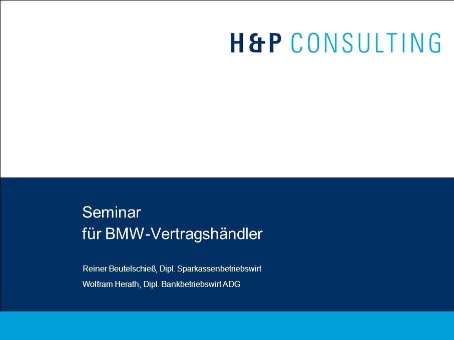 Seminar für BMW-Vertragshändler Reiner Beutelschieß, Dipl. Sparkassenbetriebswirt Wolfram Herath, Dipl. Bankbetriebswirt ADG