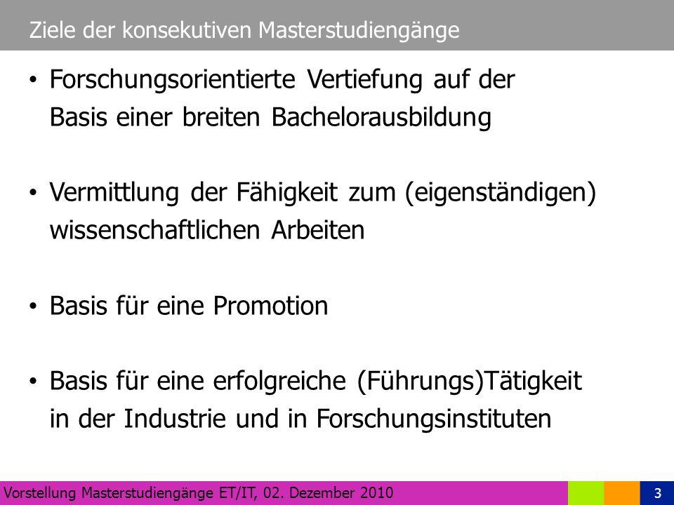 3 Ziele der konsekutiven Masterstudiengänge Vorstellung Masterstudiengänge ET/IT, 02.
