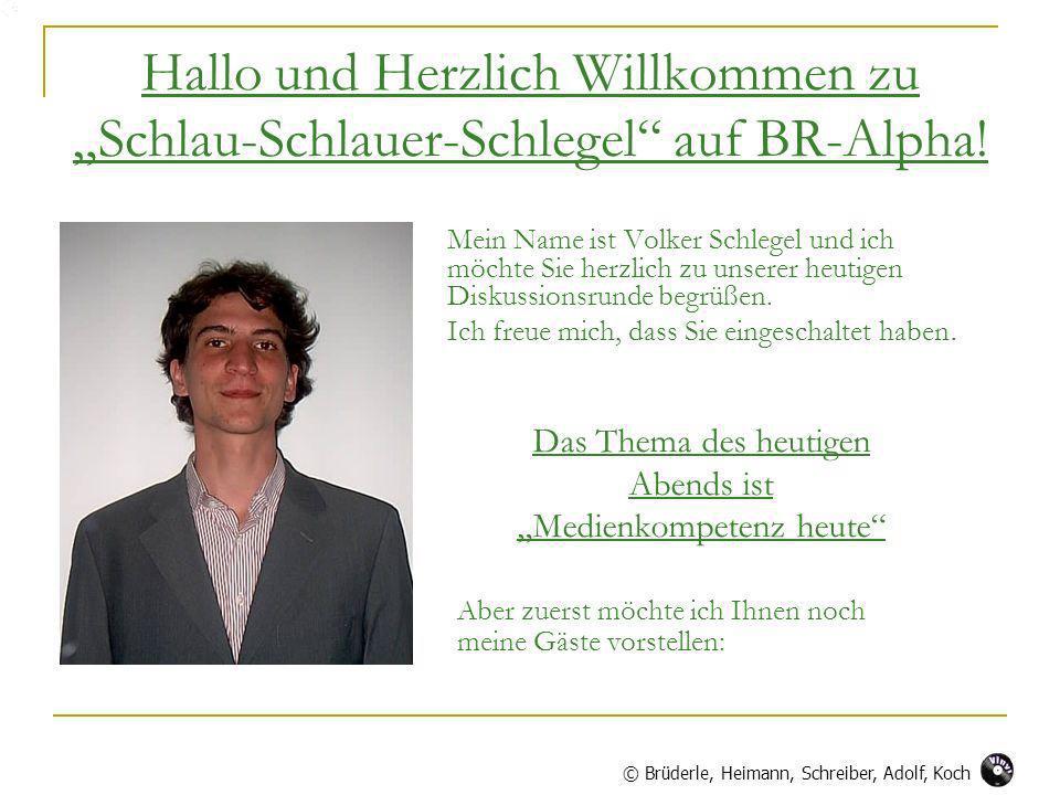 Hallo und Herzlich Willkommen zu Schlau-Schlauer-Schlegel auf BR-Alpha! Mein Name ist Volker Schlegel und ich möchte Sie herzlich zu unserer heutigen