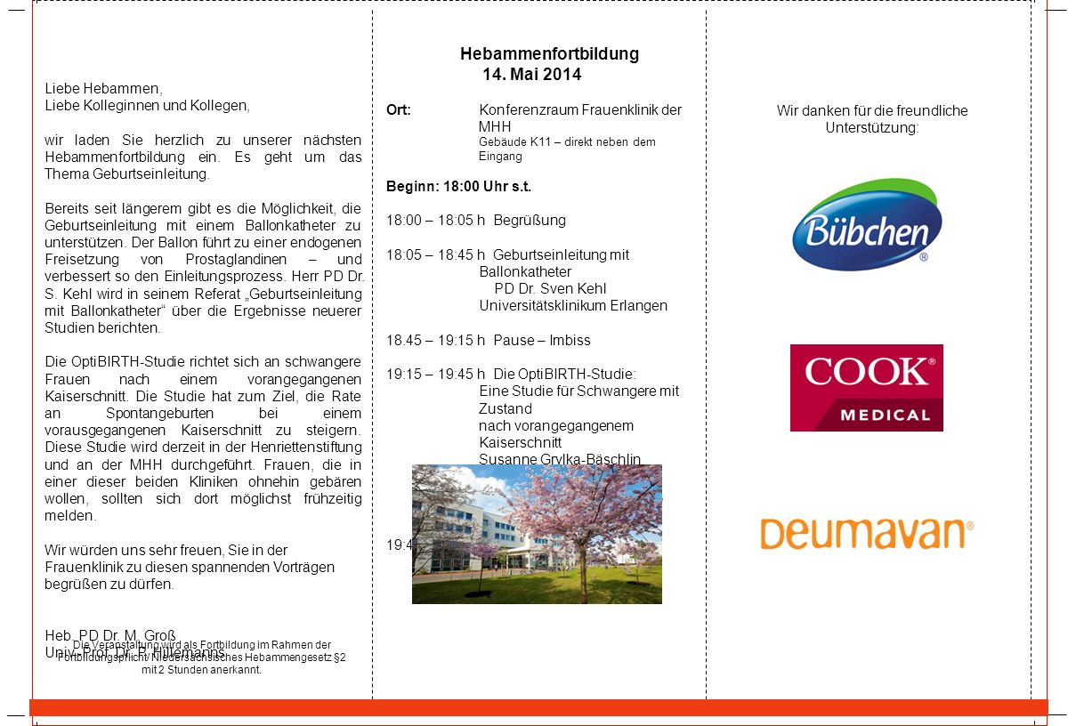 Hebammenfortbildung 14. Mai 2014 Ort: Konferenzraum Frauenklinik der MHH Gebäude K11 – direkt neben dem Eingang Beginn: 18:00 Uhr s.t. 18:00 – 18:05 h