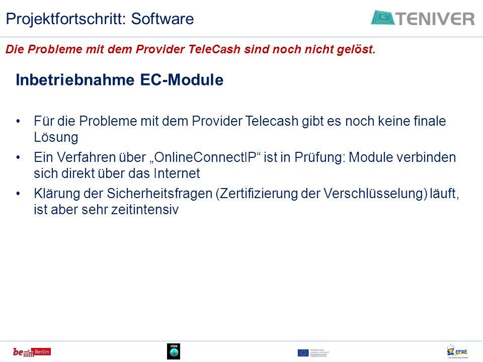Inbetriebnahme EC-Module Für die Probleme mit dem Provider Telecash gibt es noch keine finale Lösung Ein Verfahren über OnlineConnectIP ist in Prüfung