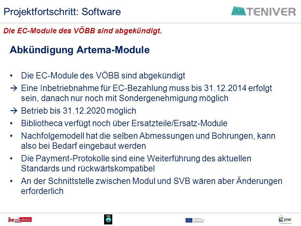 Abkündigung Artema-Module Die EC-Module des VÖBB sind abgekündigt Eine Inbetriebnahme für EC-Bezahlung muss bis 31.12.2014 erfolgt sein, danach nur no