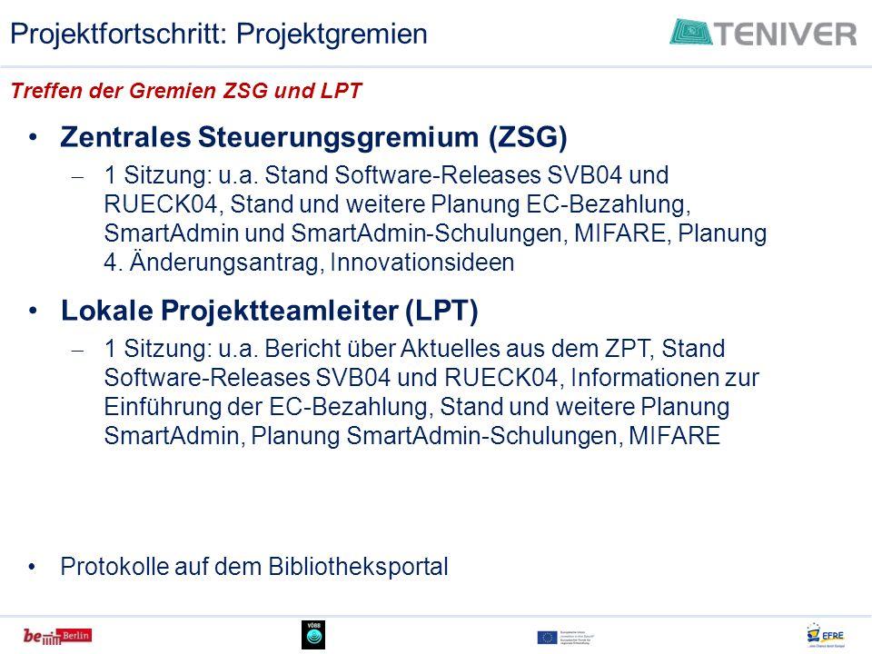 Treffen der Gremien ZSG und LPT Projektfortschritt: Projektgremien Zentrales Steuerungsgremium (ZSG) 1 Sitzung: u.a. Stand Software-Releases SVB04 und