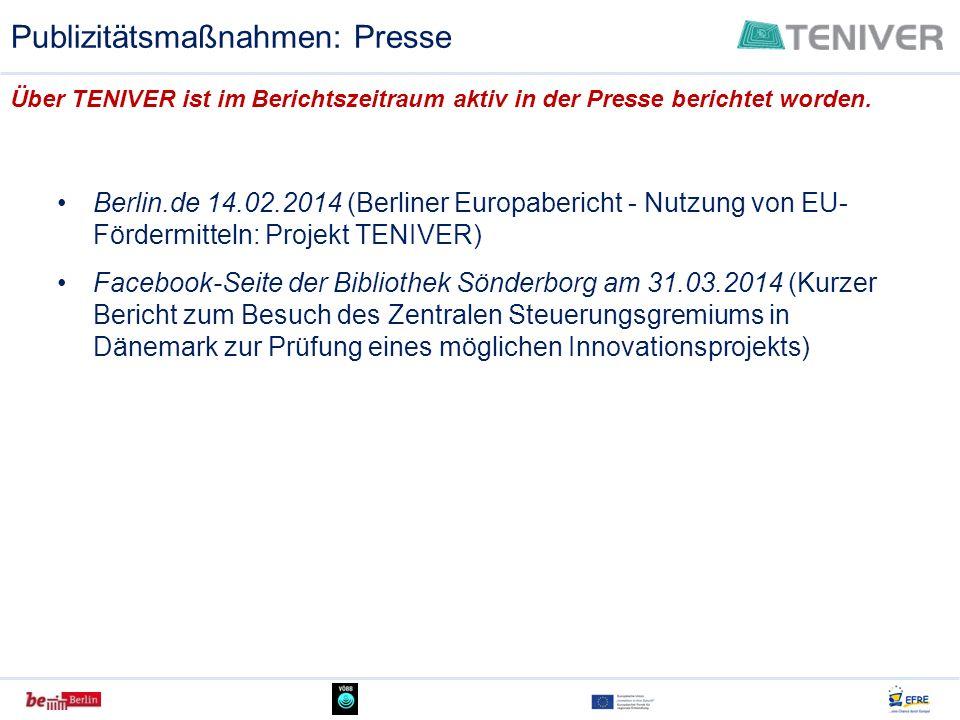 Publizitätsmaßnahmen: Presse Berlin.de 14.02.2014 (Berliner Europabericht - Nutzung von EU- Fördermitteln: Projekt TENIVER) Facebook-Seite der Bibliot