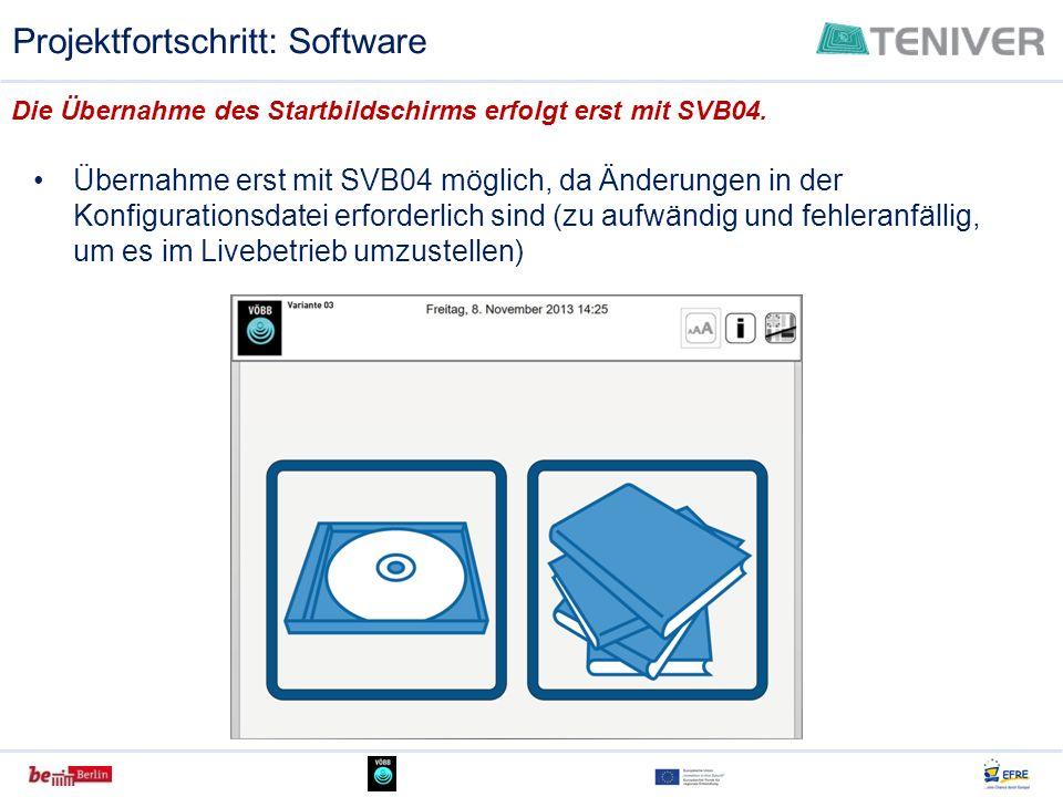 Projektfortschritt: Software Übernahme erst mit SVB04 möglich, da Änderungen in der Konfigurationsdatei erforderlich sind (zu aufwändig und fehleranfä