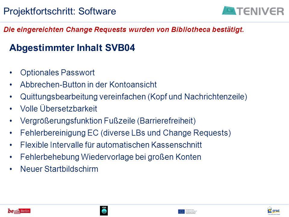 Abgestimmter Inhalt SVB04 Optionales Passwort Abbrechen-Button in der Kontoansicht Quittungsbearbeitung vereinfachen (Kopf und Nachrichtenzeile) Volle