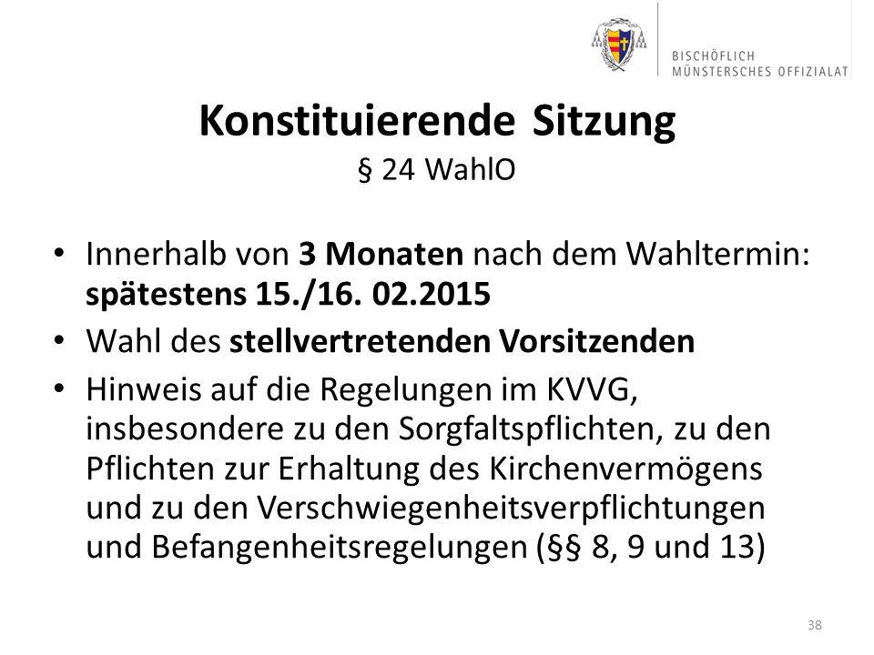 Konstituierende Sitzung § 24 WahlO Innerhalb von 3 Monaten nach dem Wahltermin: spätestens 15./16. 02.2015 Wahl des stellvertretenden Vorsitzenden Hin